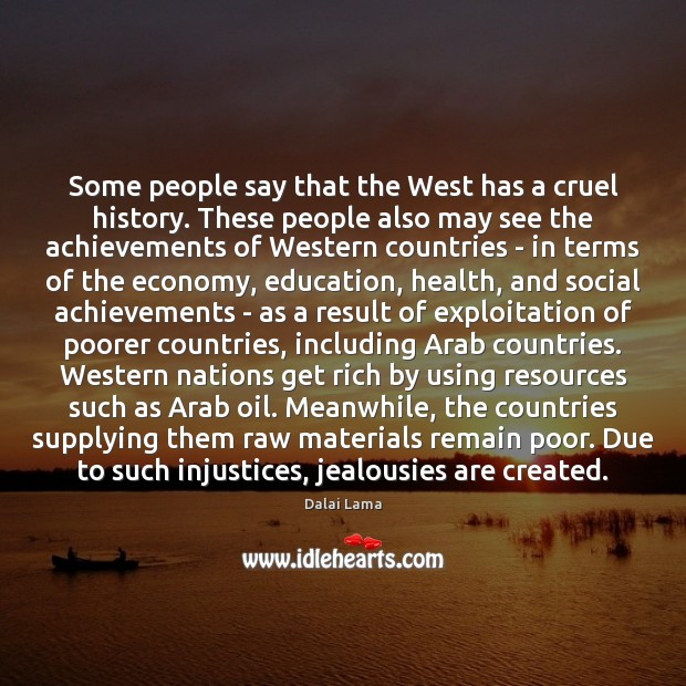 Image, Some people say that the West has a cruel history. These people