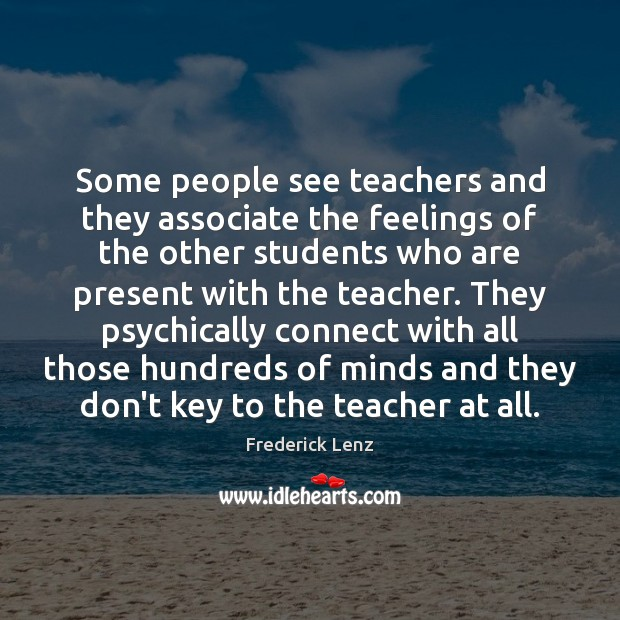 Some people see teachers and they associate the feelings of the other Image