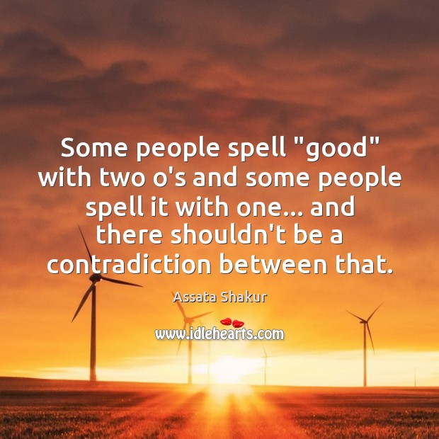 "Image, Some people spell ""good"" with two o's and some people spell it"