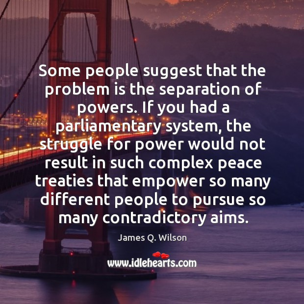 Image, Some people suggest that the problem is the separation of powers.