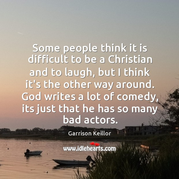 Some people think it is difficult to be a Christian and to Image