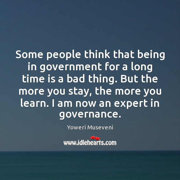 Some people think that being in government for a long time is Image
