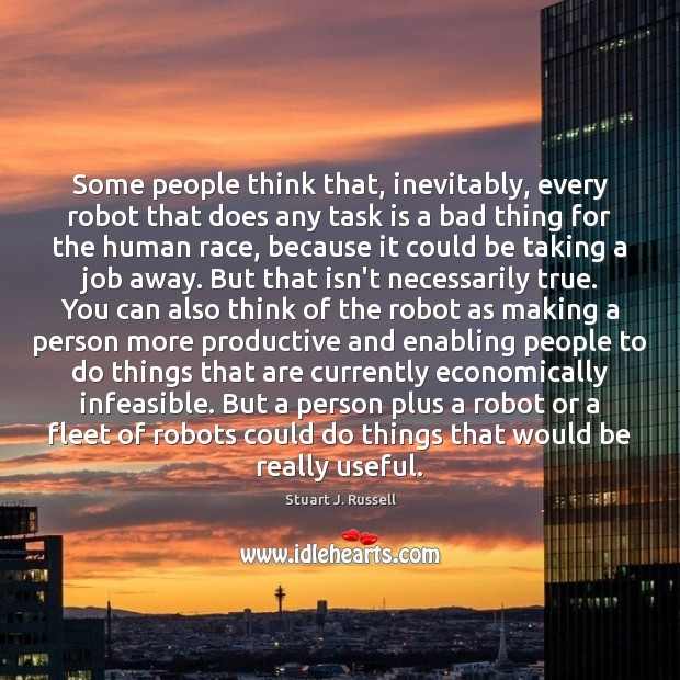 Some people think that, inevitably, every robot that does any task is Image