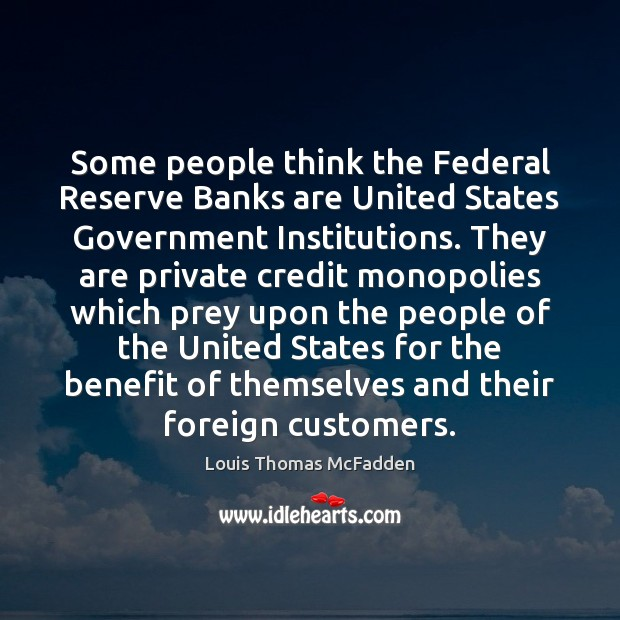 Image, Some people think the Federal Reserve Banks are United States Government Institutions.