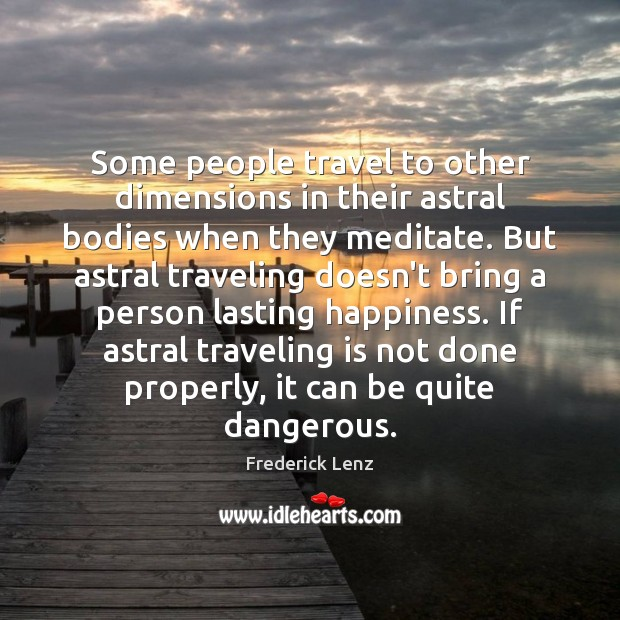 Some people travel to other dimensions in their astral bodies when they Image