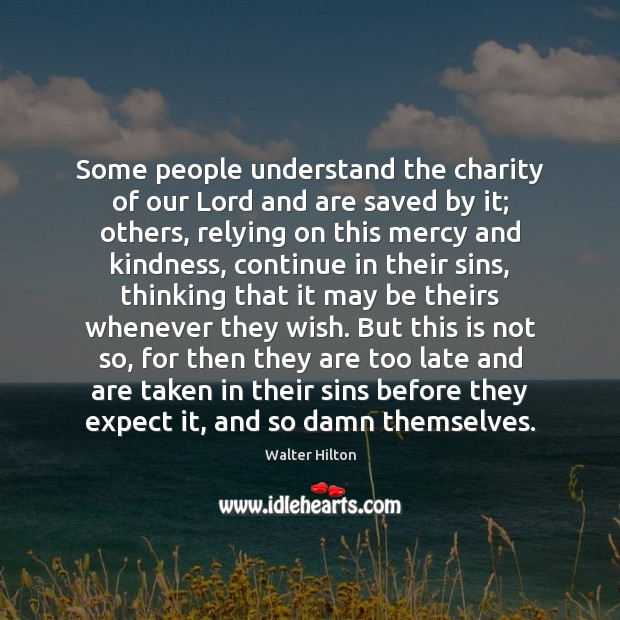 Some people understand the charity of our Lord and are saved by Image
