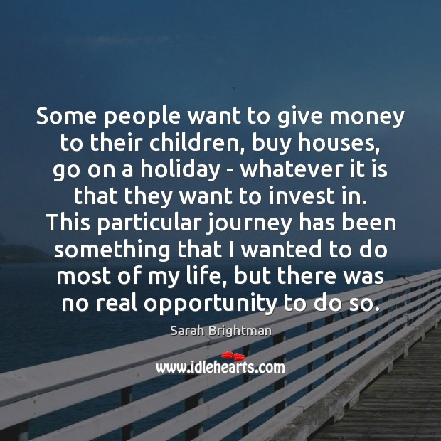 Some people want to give money to their children, buy houses, go Image