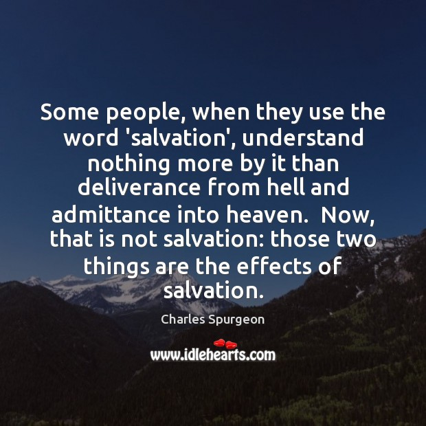 Image, Some people, when they use the word 'salvation', understand nothing more by