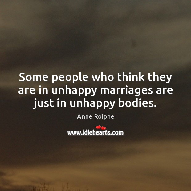 Image, Some people who think they are in unhappy marriages are just in unhappy bodies.
