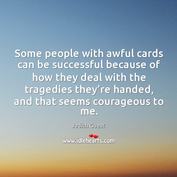 Image, Some people with awful cards can be successful because of how they deal with the