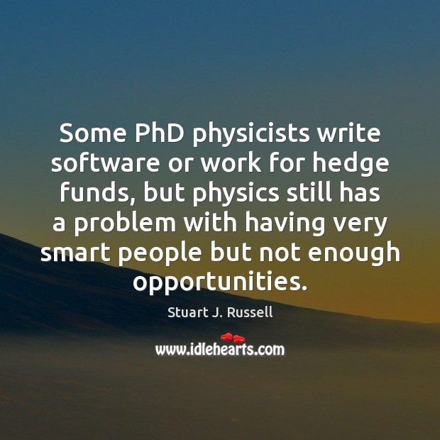 Some PhD physicists write software or work for hedge funds, but physics Image