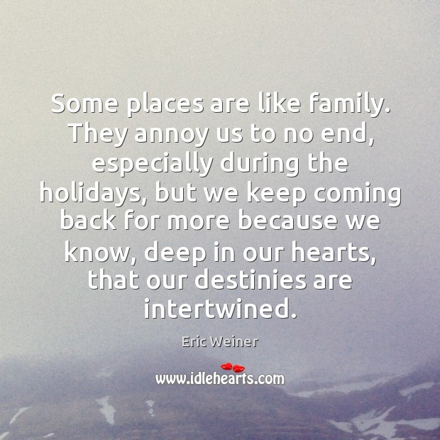 Some places are like family. They annoy us to no end, especially Image