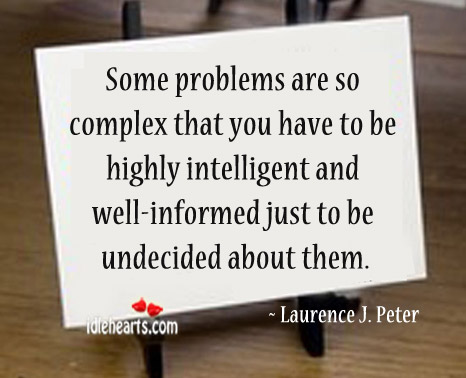 Image, Some problems are so complex that you have to be highly intelligent