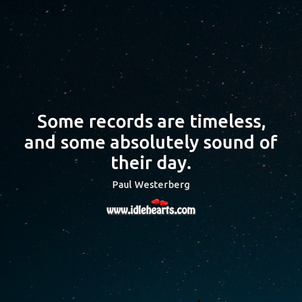 Image, Some records are timeless, and some absolutely sound of their day.