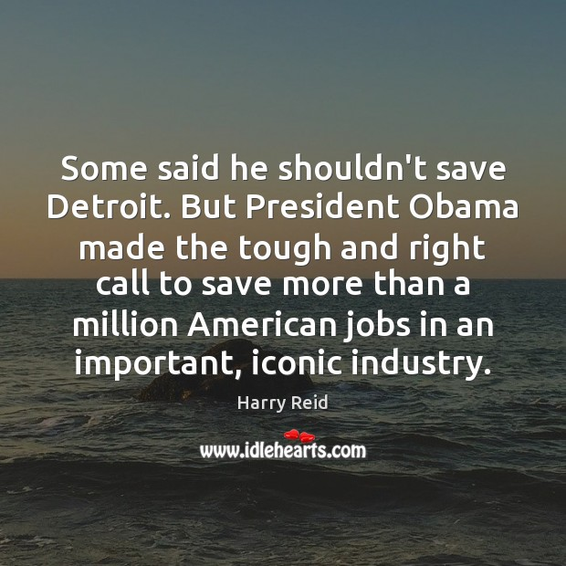 Image, Some said he shouldn't save Detroit. But President Obama made the tough