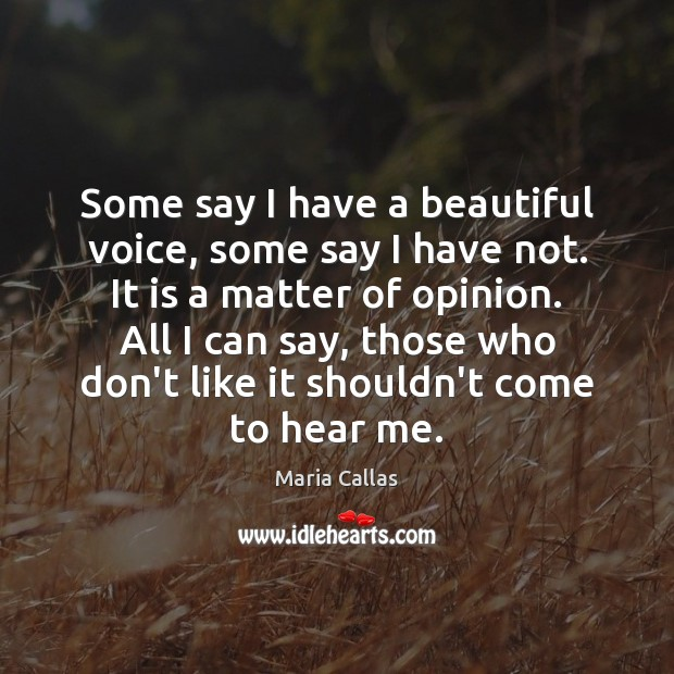 Some say I have a beautiful voice, some say I have not. Image