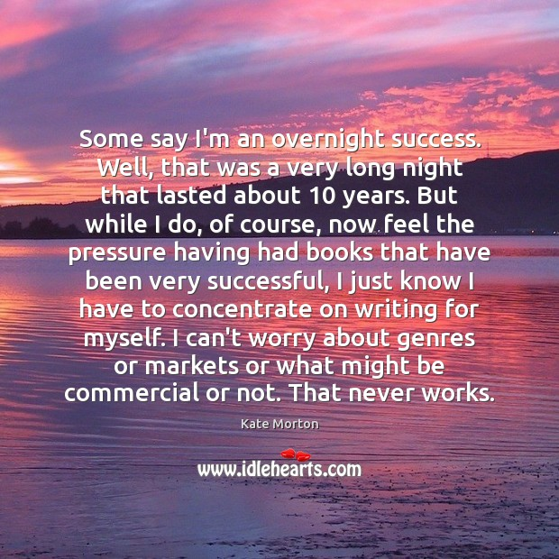 Image, Some say I'm an overnight success. Well, that was a very long