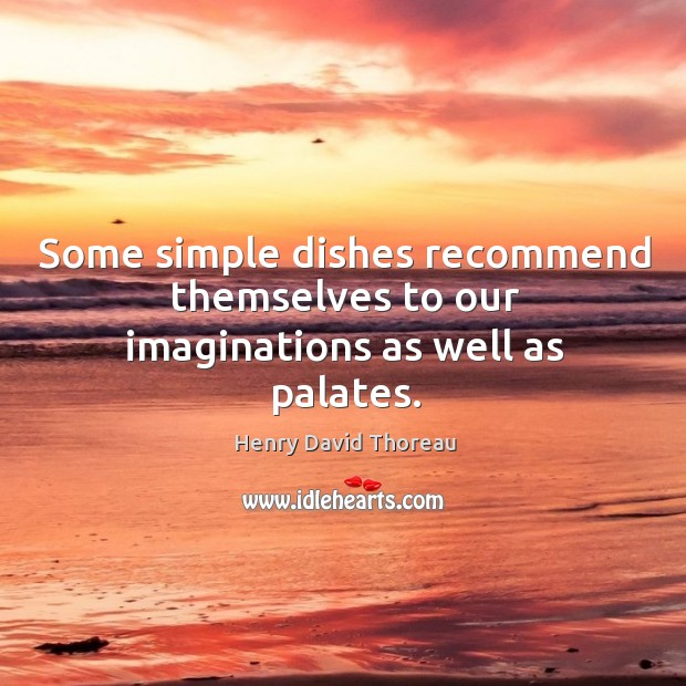 Image, Some simple dishes recommend themselves to our imaginations as well as palates.