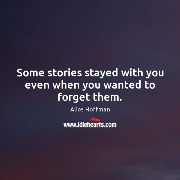 Image, Some stories stayed with you even when you wanted to forget them.