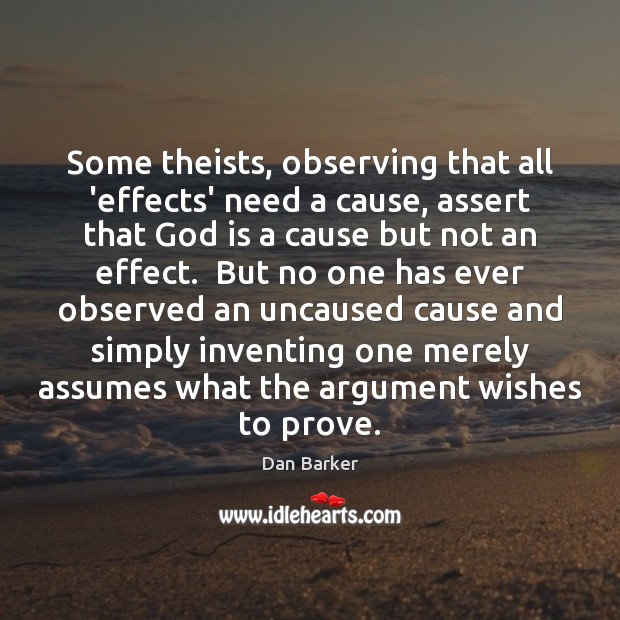 Image, Some theists, observing that all 'effects' need a cause, assert that God