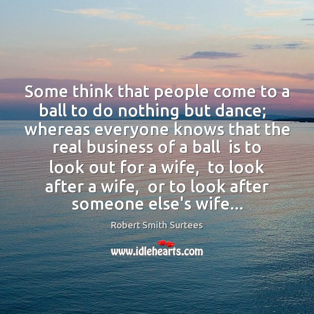 Some think that people come to a ball to do nothing but Image