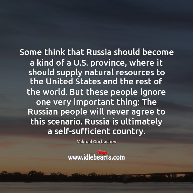 Image, Some think that Russia should become a kind of a U.S.