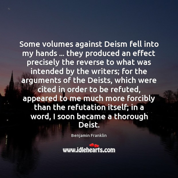 Image, Some volumes against Deism fell into my hands … they produced an effect
