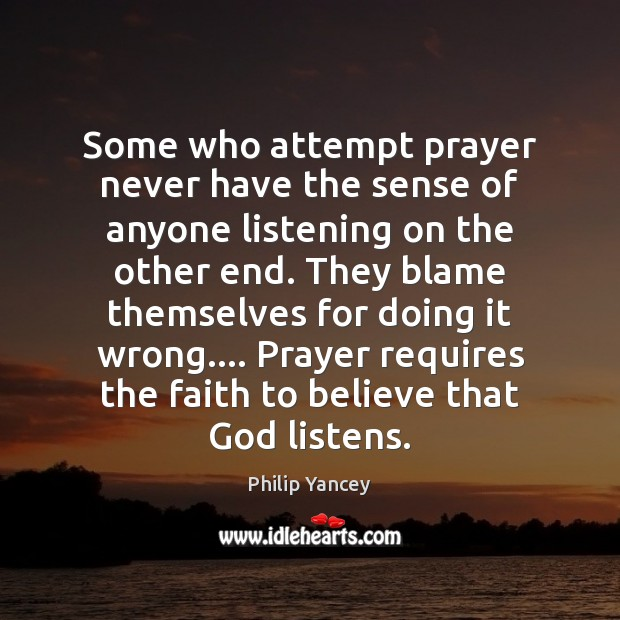Some who attempt prayer never have the sense of anyone listening on Image