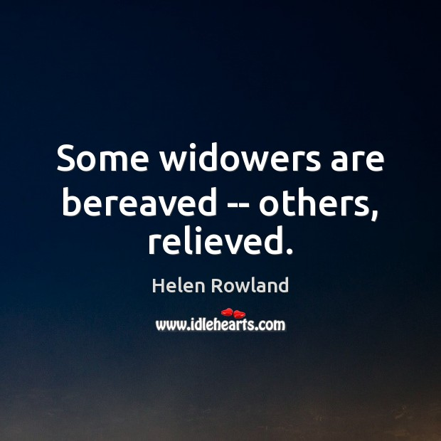 Some widowers are bereaved — others, relieved. Image