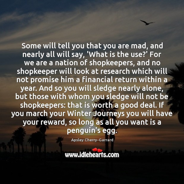 Some will tell you that you are mad, and nearly all will Winter Quotes Image