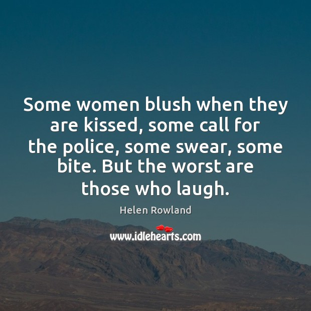 Image, Some women blush when they are kissed, some call for the police,