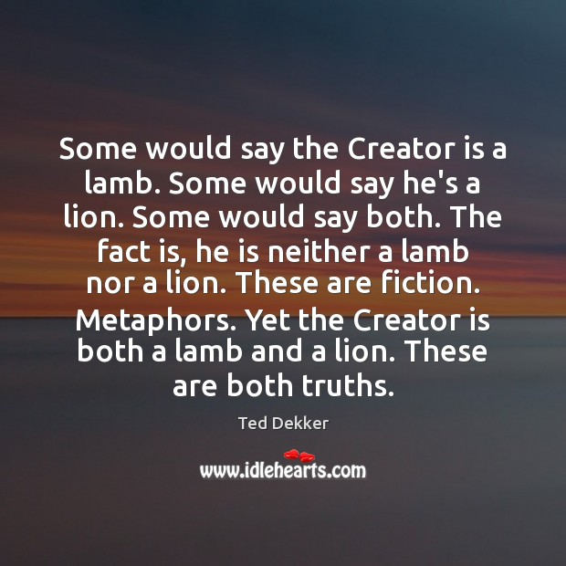 Some would say the Creator is a lamb. Some would say he's Image