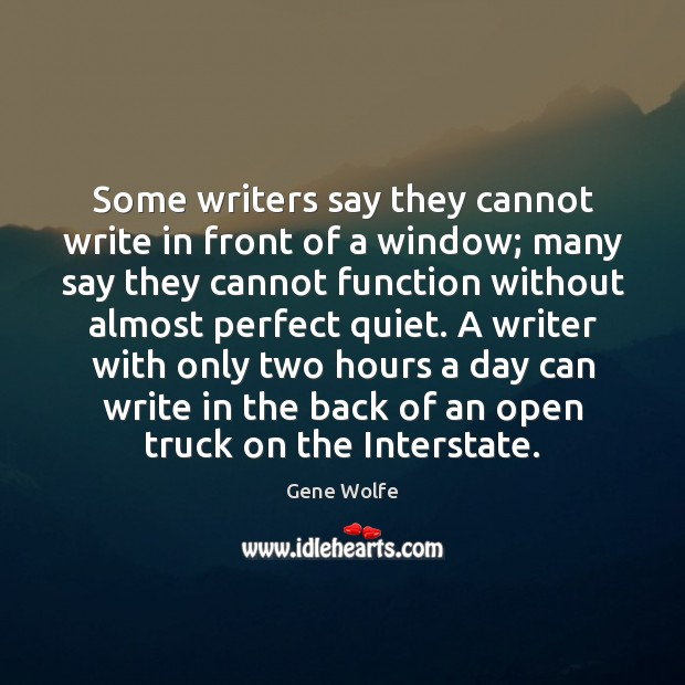 Image, Some writers say they cannot write in front of a window; many