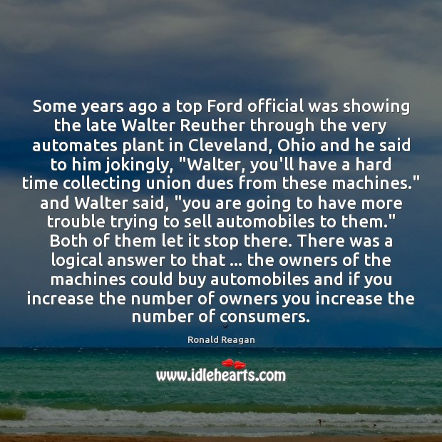 Image, Some years ago a top Ford official was showing the late Walter