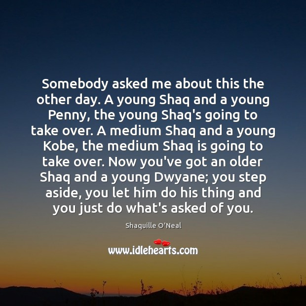 Somebody asked me about this the other day. A young Shaq and Image