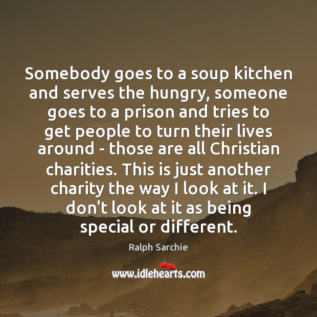 Image, Somebody goes to a soup kitchen and serves the hungry, someone goes