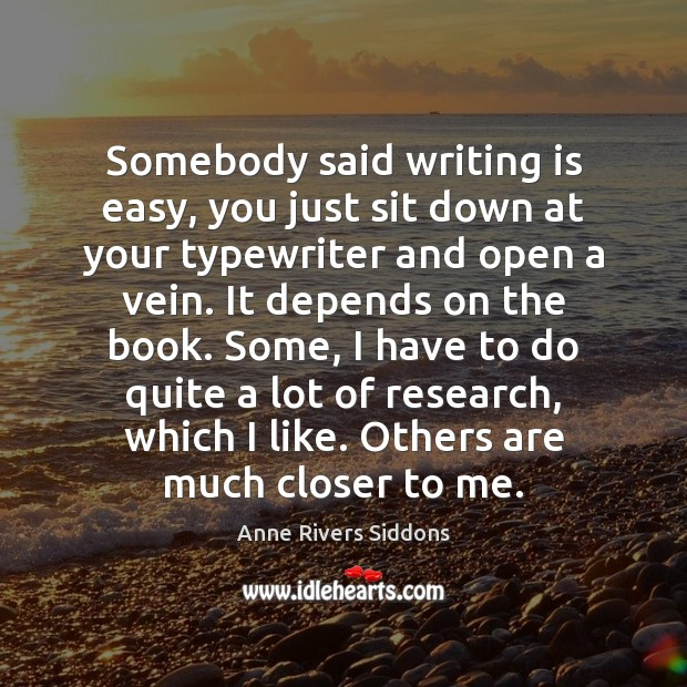 Image, Somebody said writing is easy, you just sit down at your typewriter