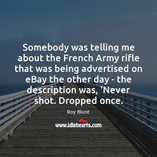 Somebody was telling me about the French Army rifle that was being Image