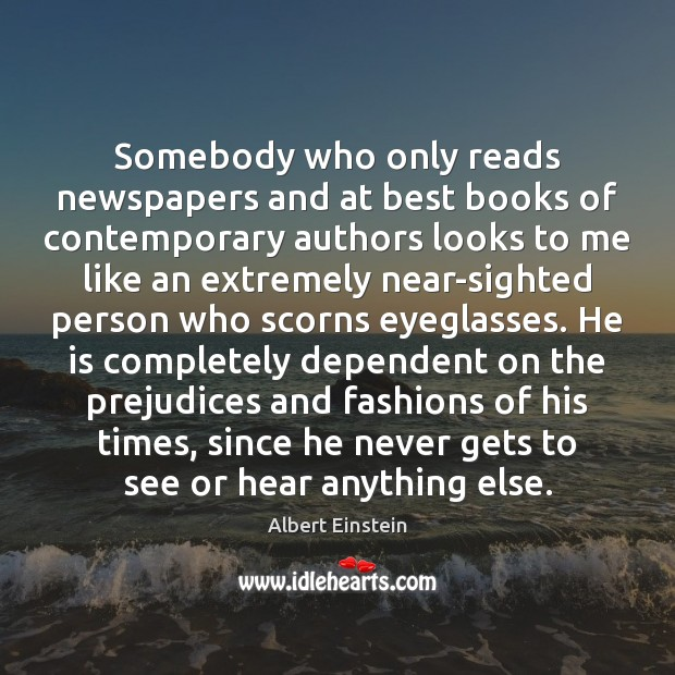 Image, Somebody who only reads newspapers and at best books of contemporary authors