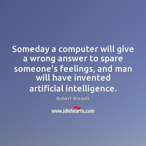 Image, Someday a computer will give a wrong answer to spare someone's feelings,