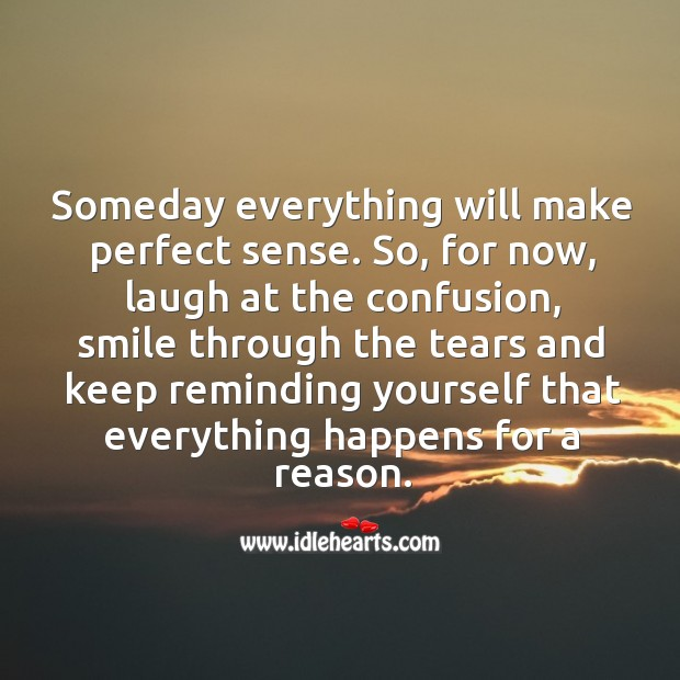 Someday everything will make perfect sense. Image
