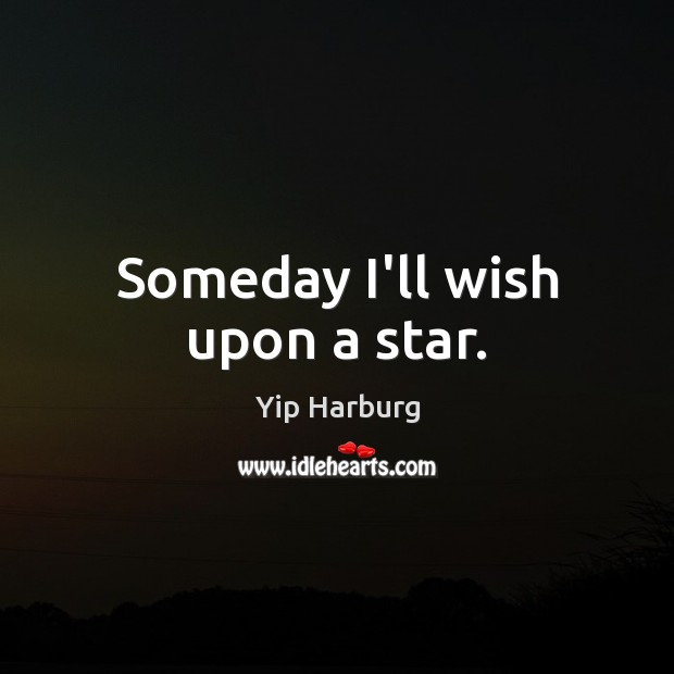 Someday I'll wish upon a star. Image