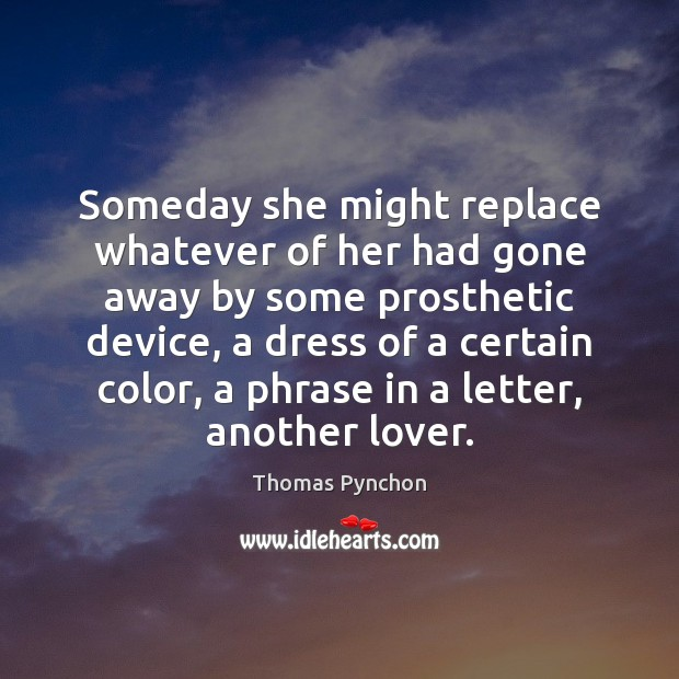 Image, Someday she might replace whatever of her had gone away by some