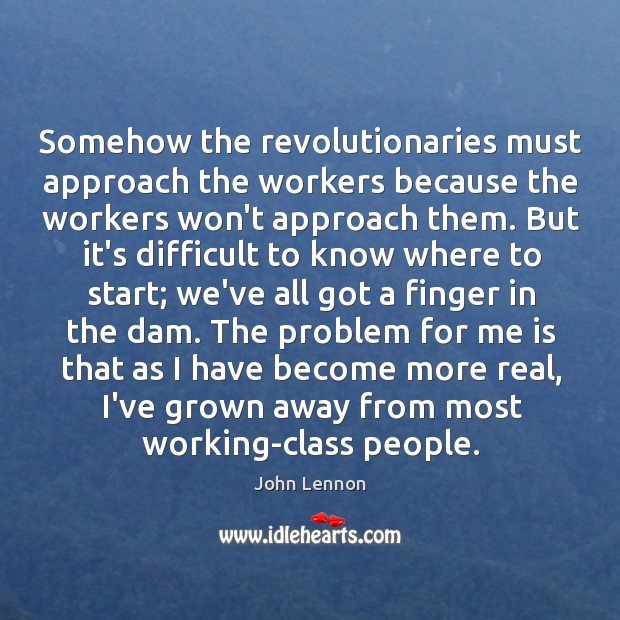 Image, Somehow the revolutionaries must approach the workers because the workers won't approach