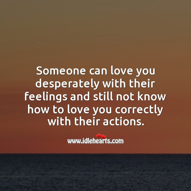 Someone can love you desperately with their feelings Love Quotes Image