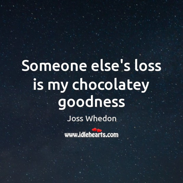 Image, Someone else's loss is my chocolatey goodness