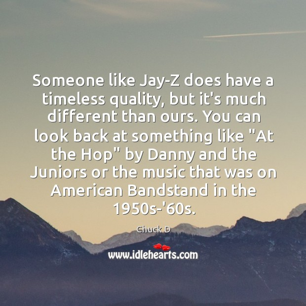 Image, Someone like Jay-Z does have a timeless quality, but it's much different