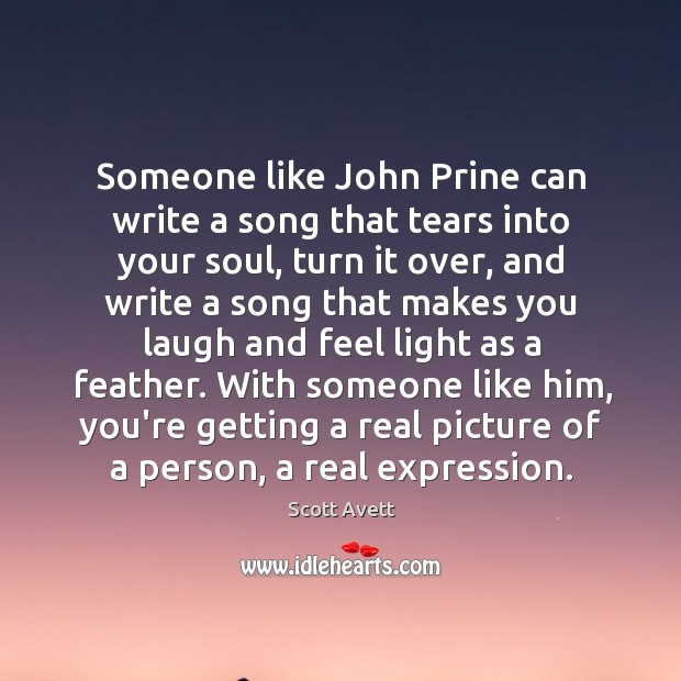 Someone like John Prine can write a song that tears into your Image