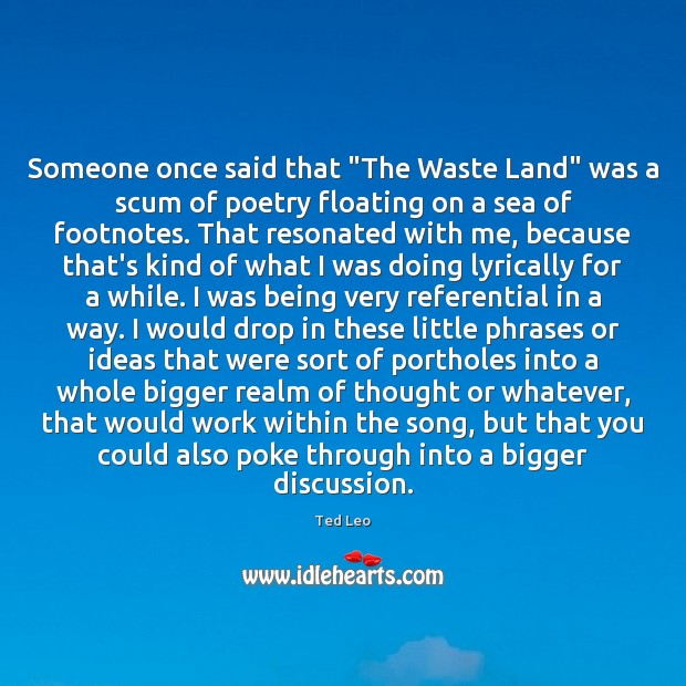 """Someone once said that """"The Waste Land"""" was a scum of poetry Image"""