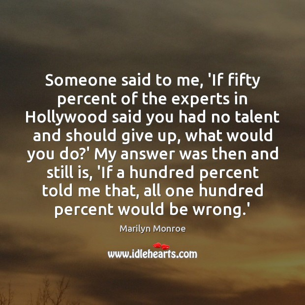 Image, Someone said to me, 'If fifty percent of the experts in Hollywood